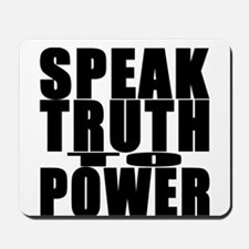 Speak Truth to Power Mousepad