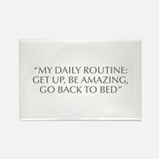 MY DAILY ROUTINE GET UP BE AMAZING GO BACK TO BED-