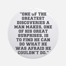 ONE OF THE GREATEST DISCOVERIES A MAN MAKES ONE OF