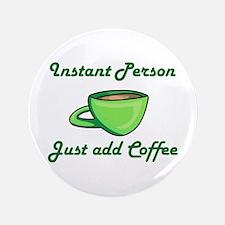 "INSTANT PERSON 3.5"" Button"