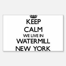 Keep calm we live in Watermill New York Decal