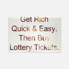 Get Rich Quick & Easy Then Buy Lo Rectangle Magnet