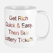 Get Rich Quick & Easy Then Buy Lottery Tickets. Mu
