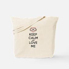 Keep calm and love me Tote Bag
