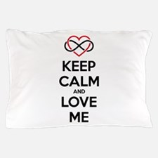 Keep calm and love me Pillow Case