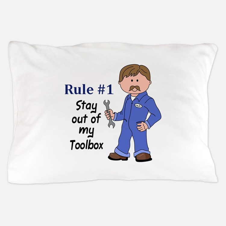 STAY OUT OF MY TOOLBOX Pillow Case
