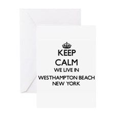 Keep calm we live in Westhampton Be Greeting Cards