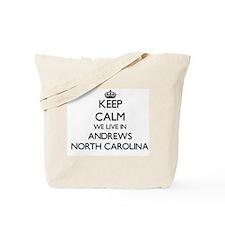 Keep calm we live in Andrews North Caroli Tote Bag
