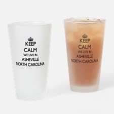 Keep calm we live in Asheville Nort Drinking Glass