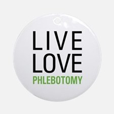 Live Love Phlebotomy Ornament (Round)