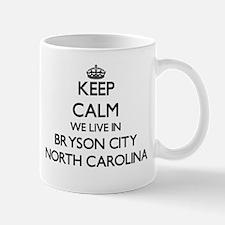 Keep calm we live in Bryson City North Caroli Mugs