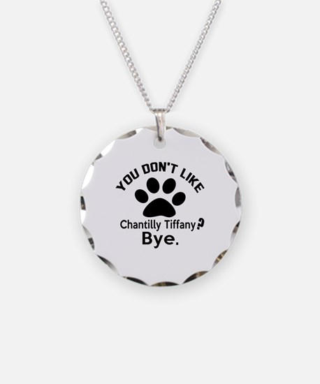 You Do Not Like chantilly ti Necklace