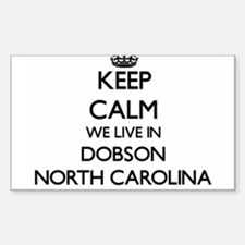 Keep calm we live in Dobson North Carolina Decal