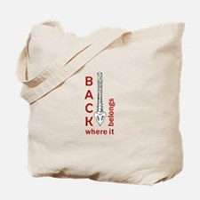 BACK WHERE IT BELONGS Tote Bag