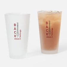 BACK WHERE IT BELONGS Drinking Glass