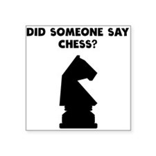 Did Someone Say Chess? Sticker