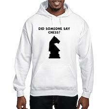 Did Someone Say Chess? Hoodie