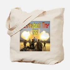 It's Payback Time ISIS! Tote Bag