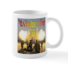 It's Payback Time ISIS! Mug