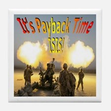 It's Payback Time ISIS! Tile Coaster