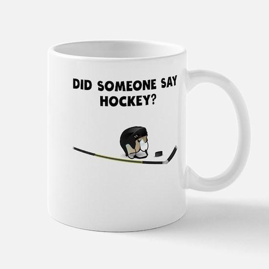 Did Someone Say Hockey? Mugs