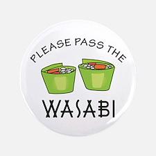 "PASS THE WASABI 3.5"" Button"