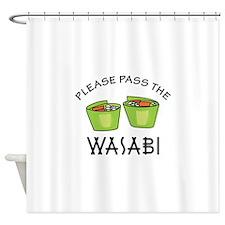 PASS THE WASABI Shower Curtain