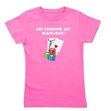Did Someone Say Blackjack? Girl's Tee