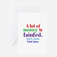 Tainted Money Greeting Cards