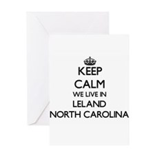 Keep calm we live in Leland North C Greeting Cards
