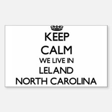 Keep calm we live in Leland North Carolina Decal