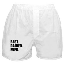 Best. Daideo. Ever. Boxer Shorts