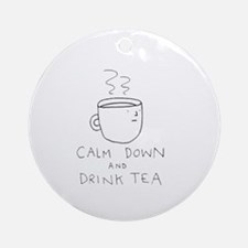 Calm Down And Drink Tea Ornament (Round)