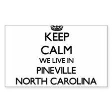 Keep calm we live in Pineville North Carol Decal