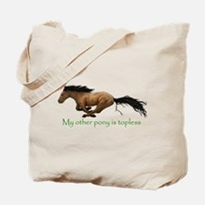 my other pony is topless Tote Bag