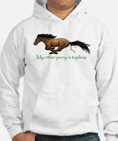 my other pony is topless Hoodie