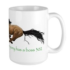 my other pony has a boss 302 Mugs