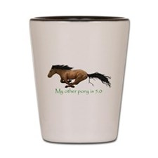 my other pony is 5.0 Shot Glass