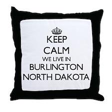 Keep calm we live in Burlington North Throw Pillow