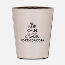 Keep calm we live in Cavalier North Dak Shot Glass
