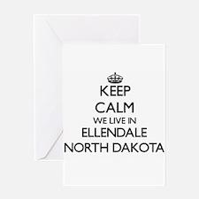 Keep calm we live in Ellendale Nort Greeting Cards