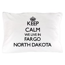 Keep calm we live in Fargo North Dakot Pillow Case