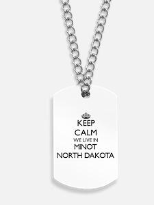 Keep calm we live in Minot North Dakota Dog Tags