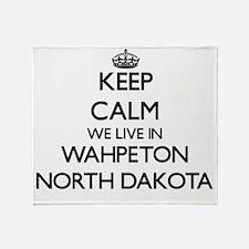 Keep calm we live in Wahpeton North Throw Blanket