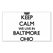 Keep calm we live in Baltimore Ohio Decal
