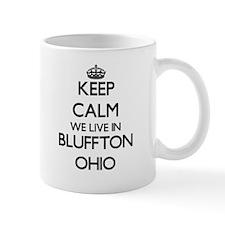 Keep calm we live in Bluffton Ohio Mugs