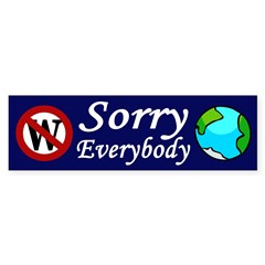 Sorry, Everybody (bumper sticker)