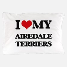 I love my Airedale Terriers Pillow Case