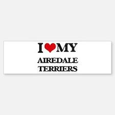 I love my Airedale Terriers Bumper Bumper Bumper Sticker