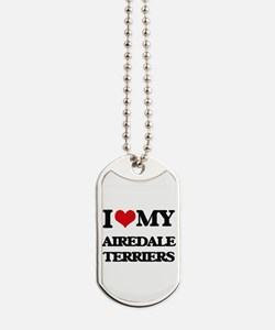 I love my Airedale Terriers Dog Tags